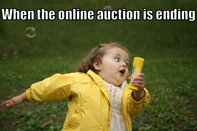 Auction Memes When The Online Auction Is Ending Girl In The