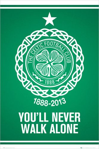 Glasgow Celtic FC YOU'LL NEVER WALK ALONE Club Crest Logo Poster ~available at www.sportsposterewarehouse.com