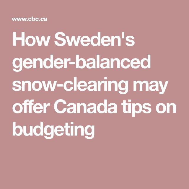 How Sweden's gender-balanced snow-clearing may offer Canada tips on budgeting