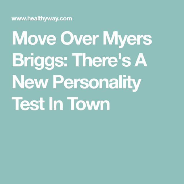 Move Over Myers Briggs: There's A New Personality Test In Town