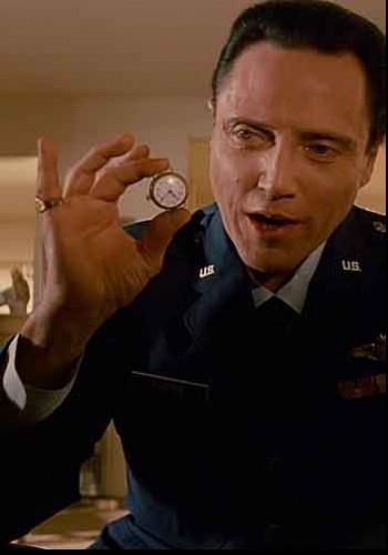 This was your father's watch. I kept it UP MY ASS for two years. I'm sure you're JUST DYING TO GET YOUR HANDS ON IT!...Captain Koons (Pulp Fiction)