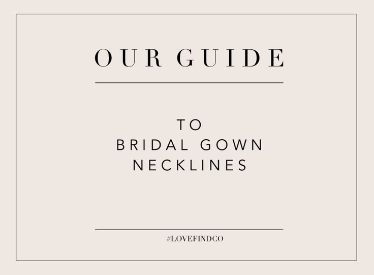 LOVE FIND CO // OUR GUIDE TO BRIDAL NECKLINES // www.lovefind.co