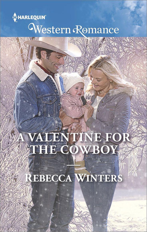 Rebecca Winters - A Valentine for the Cowboy / #awordfromJoJo #ContemporaryRomance #RebeccaWinters