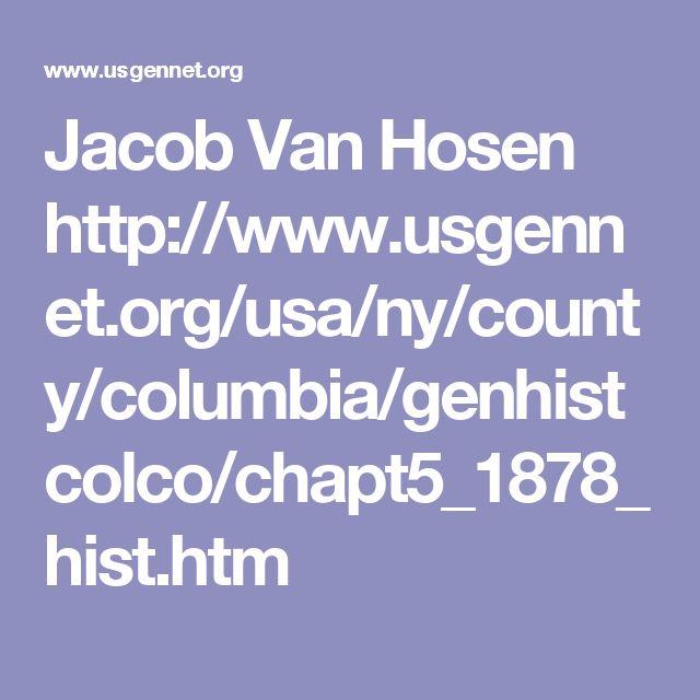 Jacob Van Hosen  http://www.usgennet.org/usa/ny/county/columbia/genhistcolco/chapt5_1878_hist.htm