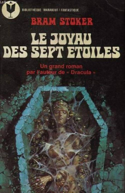 597 - 1976 STOKER Bram Le joyau des sept étoiles (1903, The jewel of seven stars)