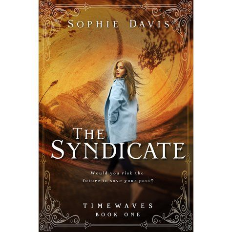 """""""The Syndicate"""" (Timewaves Book 1) by Sophie Davis (Goodreads Author)"""