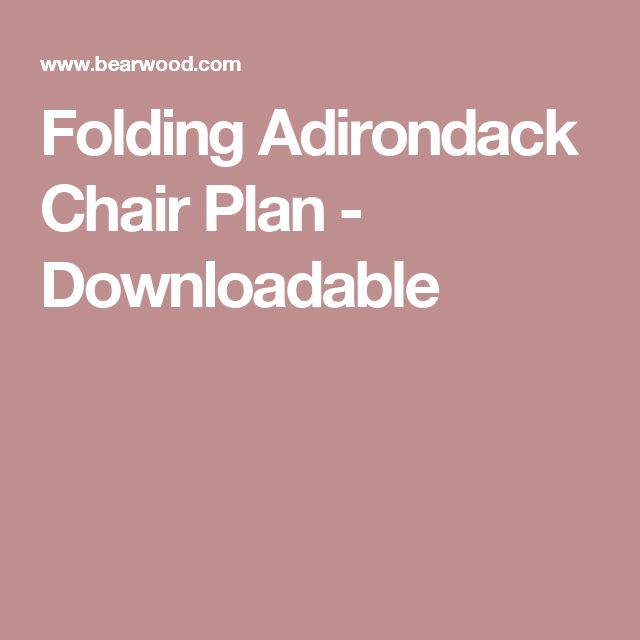 Folding Adirondack Chair Plan - Downloadable