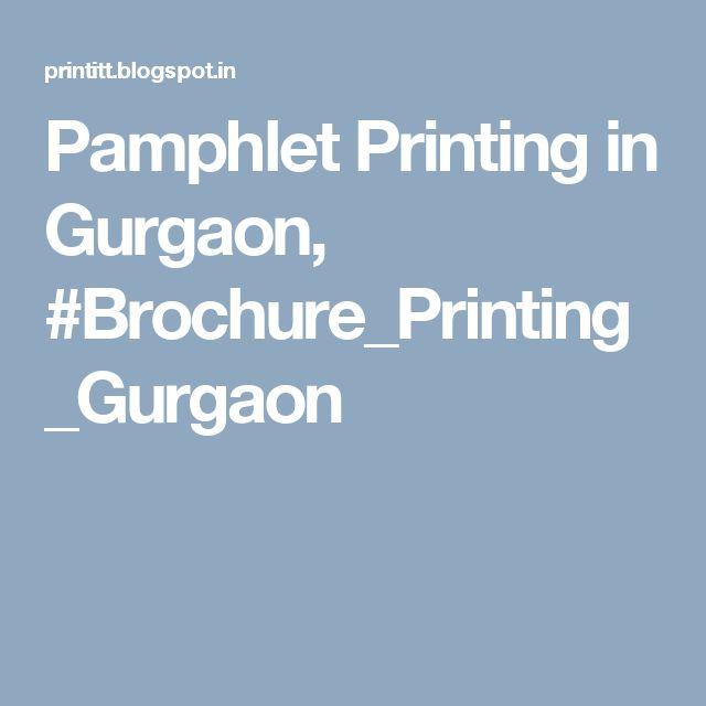Pamphlet Printing in Gurgaon, #Brochure_Printing_Gurgaon