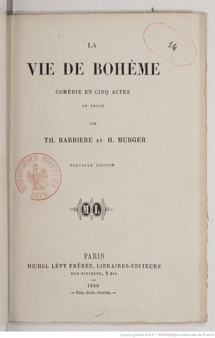 La Vie de Bohème, pièce en 5 actes, mêlée de chants, par MM. Théodore Barrière et Henry Murger. [Paris, Variétés, 22 novembre 1849.] | Gallica