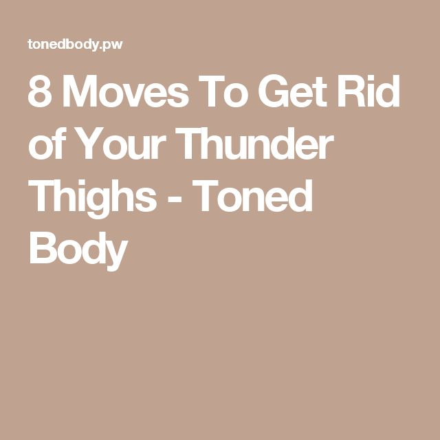 8 Moves To Get Rid of Your Thunder Thighs - Toned Body