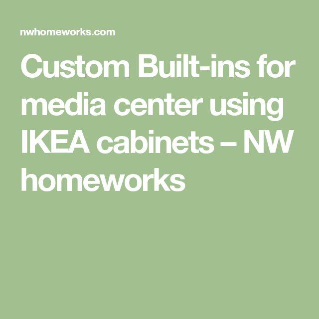 Custom Built-ins for media center using IKEA cabinets – NW homeworks