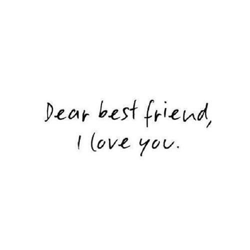 Superior Dear Best FriendS , , I Love You. :) JESUS Loves You All Also! Nice Ideas