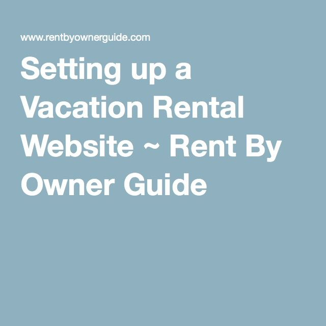 Setting up a Vacation Rental Website ~ Rent By Owner Guide