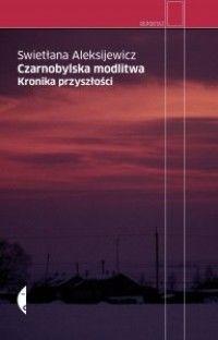 27,63zł Czarnobylska modlitwa. Kronika przyszłości