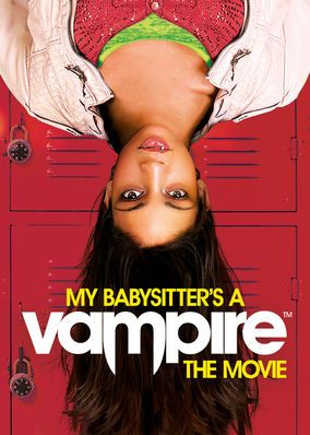 My Babysitter's a Vampire (2010) - When their parents head out for the evening, Ethan and his little sister get the babysitter of their nightmares: a fledgling vampire named Sarah.