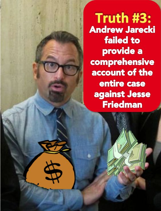 Truth#3     Andrew Jarecki failed to provide a comprehensive account of the entire case against Jesse Friedman