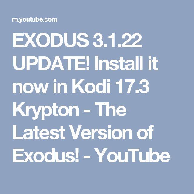 EXODUS 3.1.22 UPDATE! Install it now in Kodi 17.3 Krypton - The Latest Version of Exodus! - YouTube