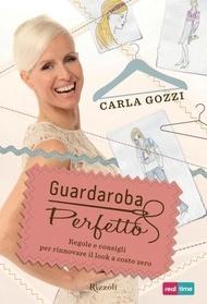 Se anche per voi è ora di dedicare più tempo al vostro guardaroba, lasciatevi aiutare da Carla Gozzi. Lei ne sa.