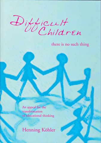 Difficult Children: There is No Such Thing - Waldorf Publications