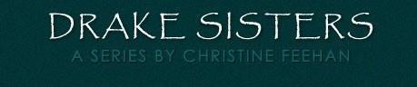 Christine Feehan - Drake Sisters Series   love this author