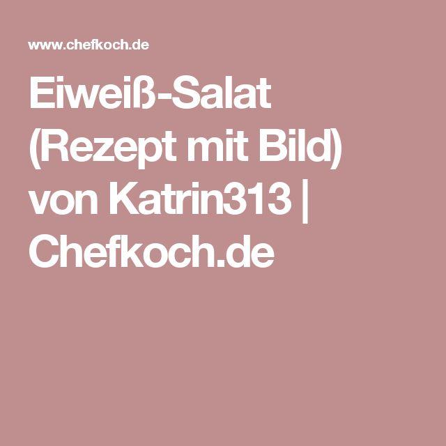 Eiweiß-Salat (Rezept mit Bild) von Katrin313   Chefkoch.de