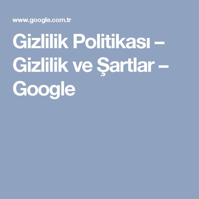 Gizlilik Politikası – Gizlilik ve Şartlar – Google