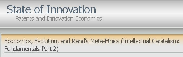 Economics, Evolution, and Rand's Meta-Ethics (Intellectual Capitalism: Fundamentals Part 2) « State of Innovation
