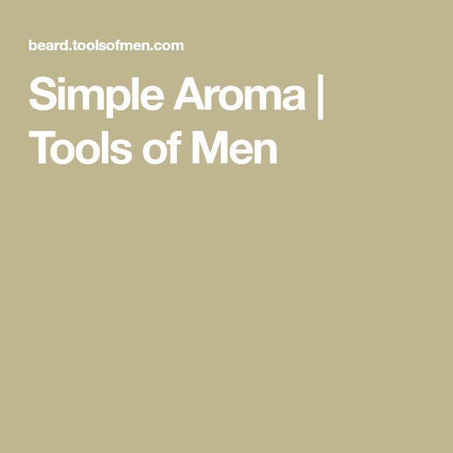 Simple Aroma   Tools of Men