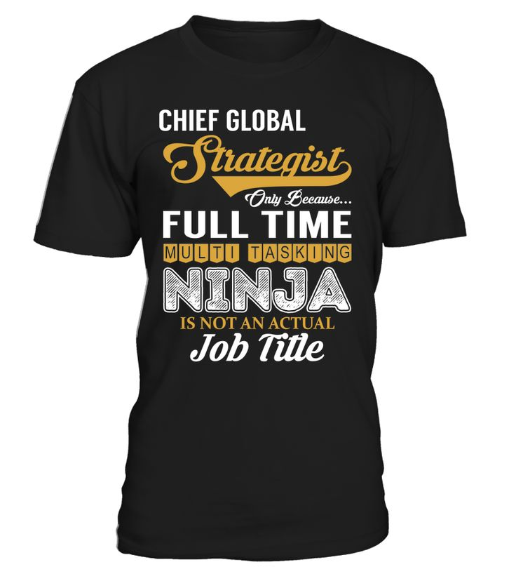 Chief Global Strategist - Multi Tasking Ninja #ChiefGlobalStrategist