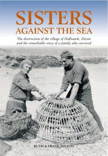 Sisters Against the Sea: The Remarkable Story of Hallsands: Amazon.co.uk: Ruth Milton, William Frank Milton: 9781841144351: Books