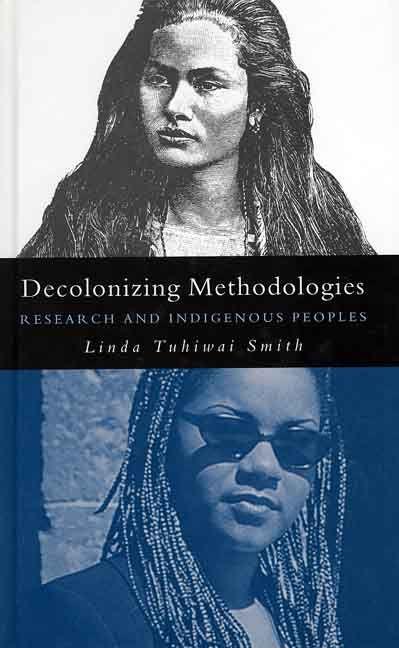 Chicana y Chicano Historians Network - Decolonizing Methodologies by Linda Tuhiwai Smith