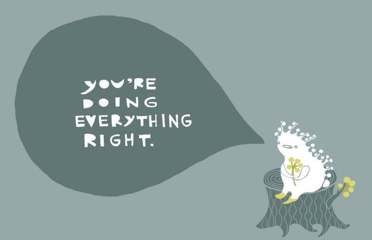 You're Doing Everything Right - Laura Berger: Quotes, Stuff, Art, Illustration, Laurageorge, You Re, Laura Berger, Laura George