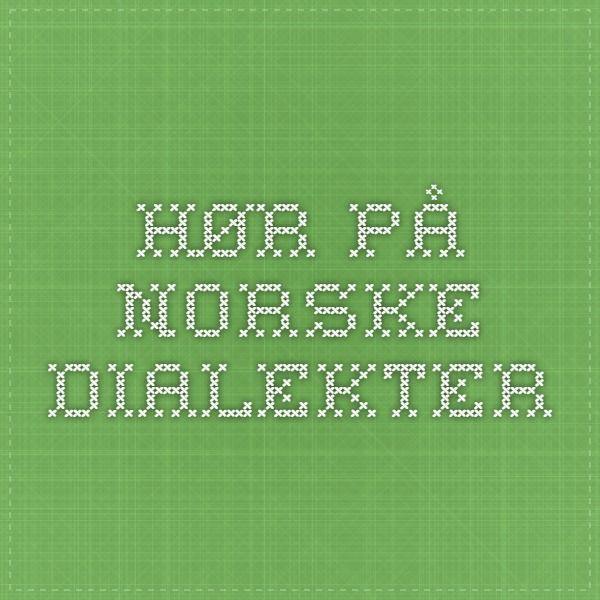 Hør på norske dialekter