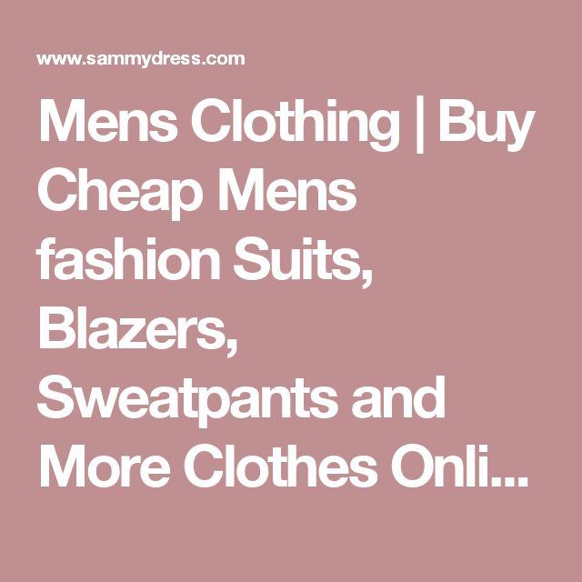 Mens Clothing | Buy Cheap Mens fashion Suits, Blazers, Sweatpants and More Clothes Online at Wholesale Prices | Sammydress.com