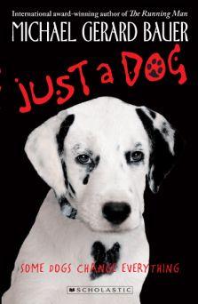 Just a Dog | Michael Gerard Bauer