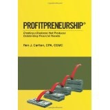 Profitpreneurship: Creating a Business that Produces Outstanding Financial Results (Paperback)By Ren J Carlton CPA