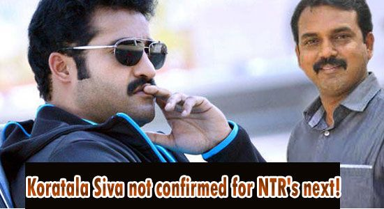 Koratala Siva not confirmed for NTR's next! - TollywoodOne