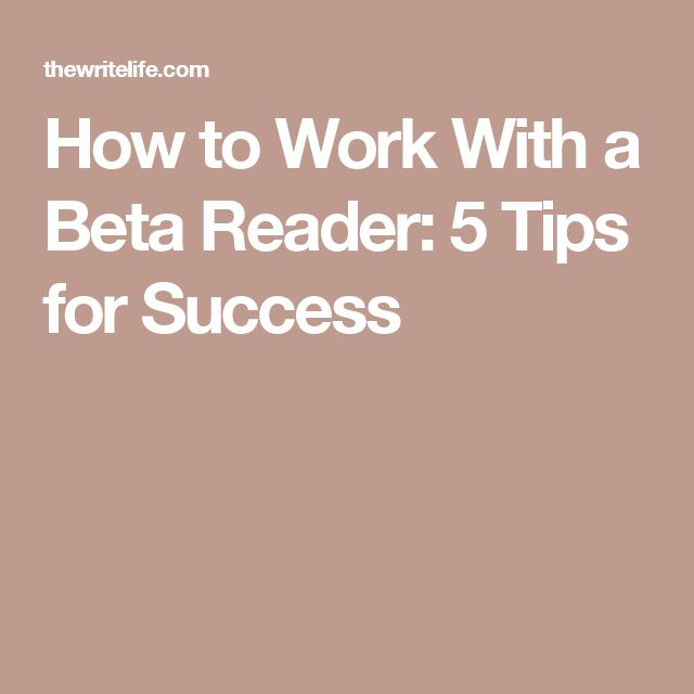 How to Work With a Beta Reader: 5 Tips for Success