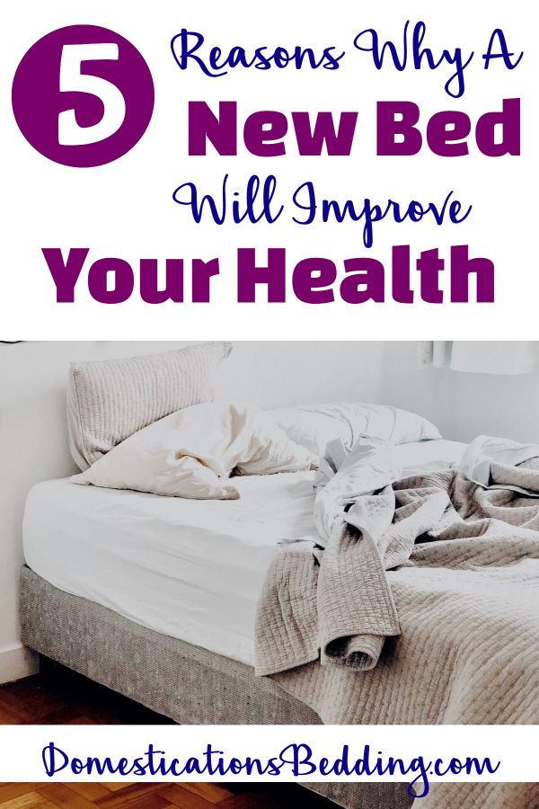 5 Reasons Why A New Bed Will Improve Your Health And Well Being In