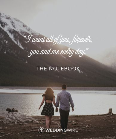 """I want all of you, forever, you and me every day"" - Noah Calhoun quote, ""The Notebook"" love quote"