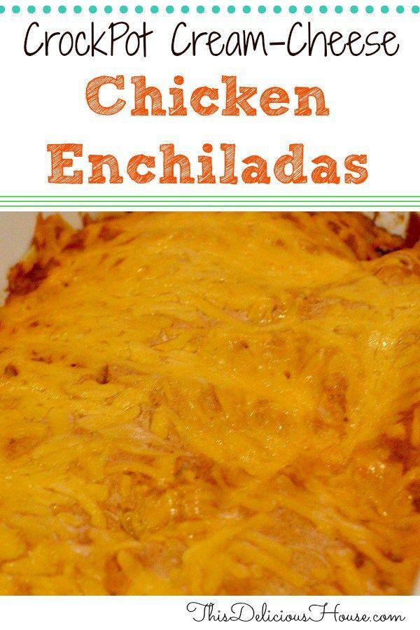 Cream Cheese Chicken Enchiladas This Delicious House Recipe Cream Cheese Chicken Cream Cheese Chicken Enchiladas Cream Cheese Enchiladas
