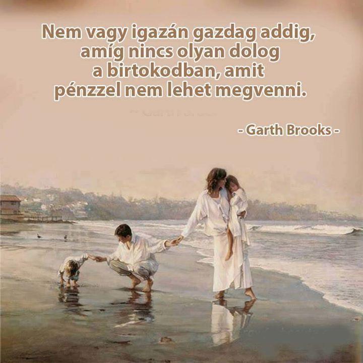 Garth Brooks, amerikai country zenész gondolata a gazdagságról. A kép forrása: EZ A TUTI # Facebook