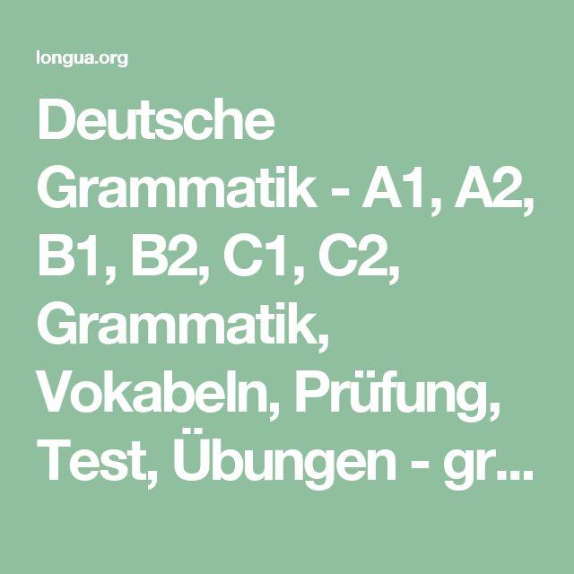 Deutsche Grammatik - A1, A2, B1, B2, C1, C2, Grammatik, Vokabeln, Prüfung, Test, Übungen - gratis, online - Chinesisch Deutsch B1 B2 Spanisch Französisch Englisch Italienisch Portugiesisch Ladino Koreanisch Japanisch Aramäisch - longua.org