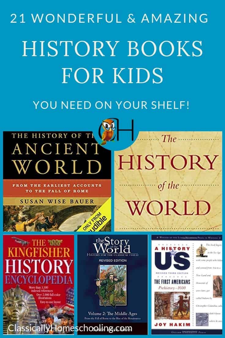 21 Wonderful And Amazing History Books For Kids Best History Books History Books For Kids Homeschool History