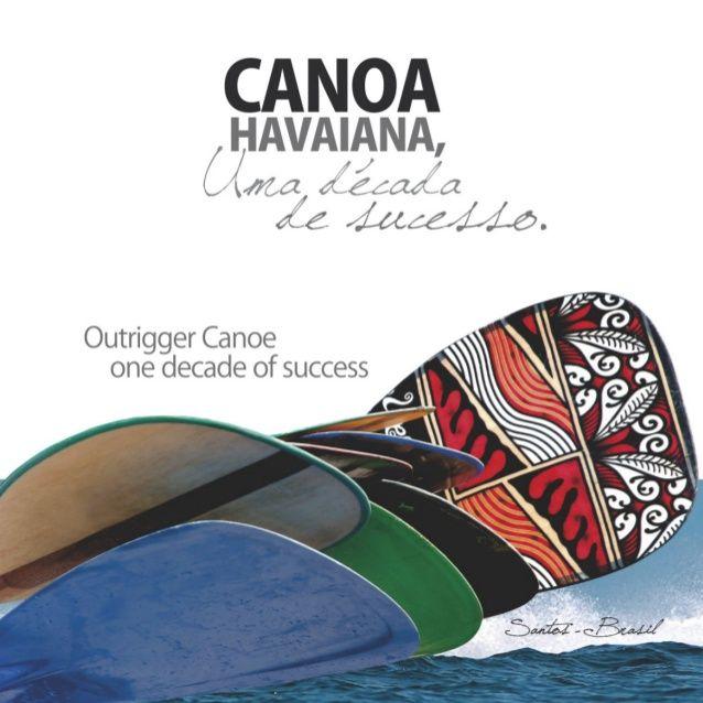 Canoa Havaiana, Uma Década de Sucesso by Jefferson Sestaro via slideshare