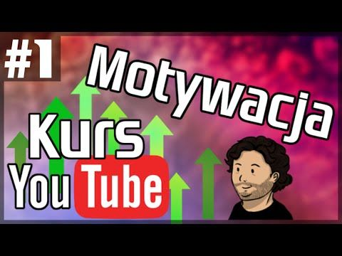 Kurs YouTube PODSTAWY #1 -  Dlaczego chcesz to robić?