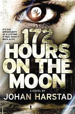 172 Hours on the Moon by Johan Harstad, 9780316182898.