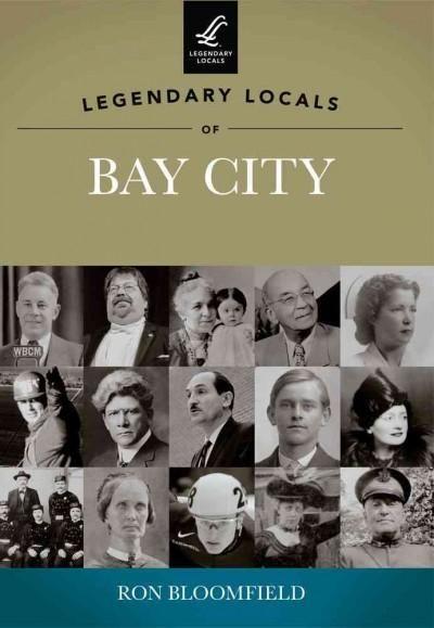 Legendary Locals of Bay City, Michigan