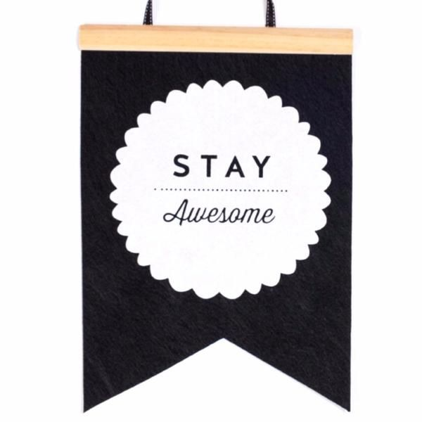 Felt Banner Stay Awesome