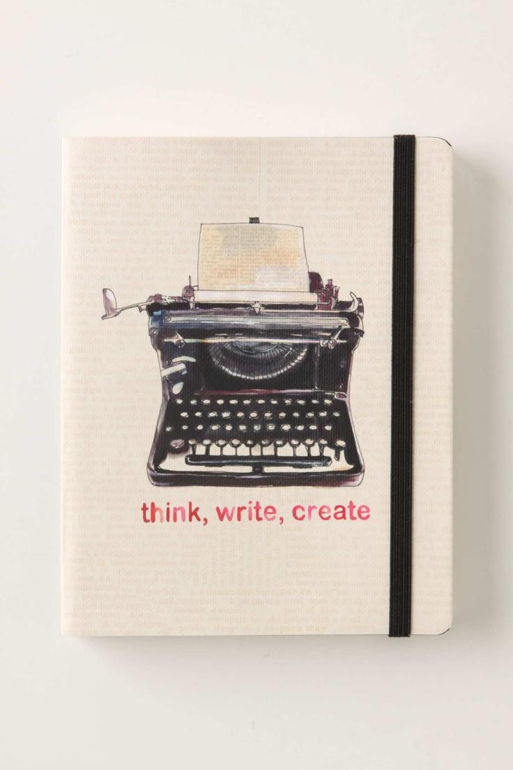 Think...Write...C.R.E.A.T.E. That's what I DO!Inspiration, Journals, Looking Forward, Vintage Typewriters, Notebooks, Writing, Things, Create, Planners